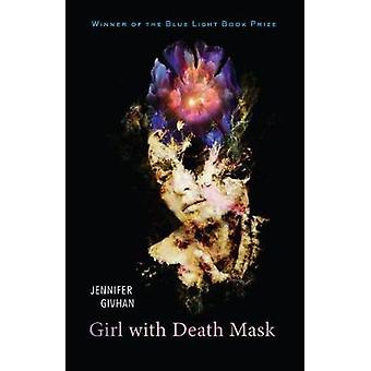 Girl with Death Mask by Jennifer Givhan - 9780253032799 Book