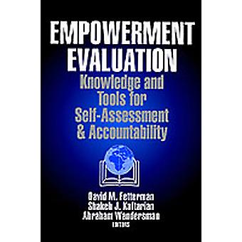 Empowerment Evaluation Knowledge and Tools for SelfAssessment and Accountability by Fetterman & David M.
