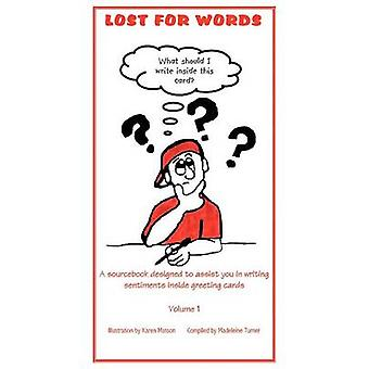 LOST FOR ord en Sourcebook utformet for å hjelpe deg med å skrive følelser inni gratulasjonskort Volume 1 av Turner & Madeleine