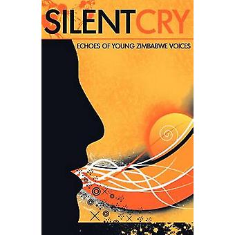 Silent Cry. Echoes of Young Zimbabwe Voices by amabooks