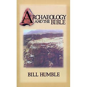 Archaeology and the Bible by Humble & Bill
