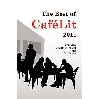 The Best of Caf Lit 2011 by HobbsWyatt & Debz