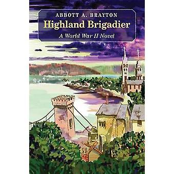 The Highland Brigadier by Brayton & Abbott a.