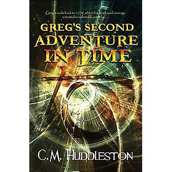 Gregs Second Adventure In Time by Huddleston & C. M.