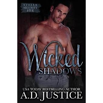 Wicked Shadows by Justice & A. D.