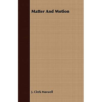 Matter and Motion by Maxwell & James Clerk