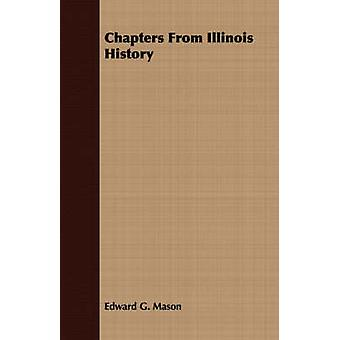 Chapters From Illinois History by Mason & Edward G.