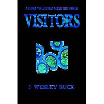Visitors by Buck & J. Wesley