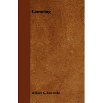 Canoeing by Luscombe & William G.