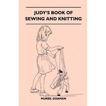 Judys Book Of Sewing And Knitting by Goaman & Muriel