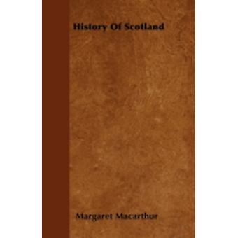 History Of Scotland by Macarthur & Margaret