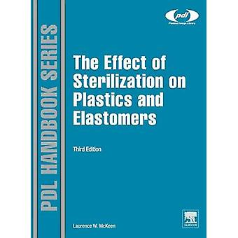 The Effect of Sterilization on Plastics and Elastomers by McKeen & Lawrence