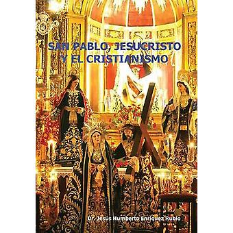 San Pablo Jesucristo y El Cristianismo by Rubio & Jesus Humberto Enriquez