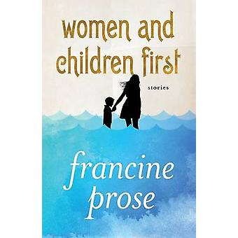 Women and Children First by Francine Prose