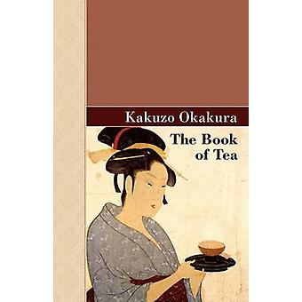 The Book of Tea by Okakura & Kakuzo