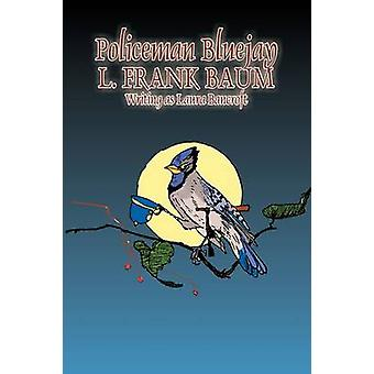 Policeman Bluejay by L. Frank Baum Fiction Fantasy by Baum & L. Frank