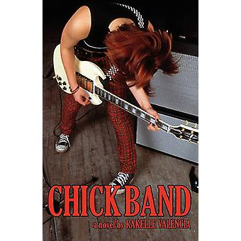 Chick Band by Valencia & Rakelle