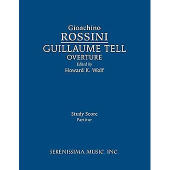 Guillaume Tell Overture Study score by Rossini & Gioachino