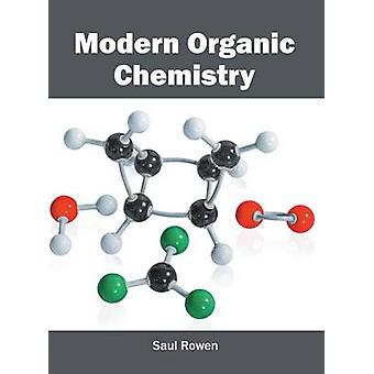 Modern Organic Chemistry by Rowen & Saul