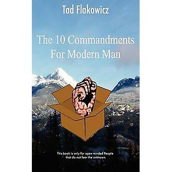 The Ten Commandments for Modern Man by Flakowicz & Tad