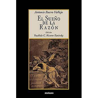 El Sueo de La Razn by Buero Vallejo & Antonio