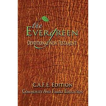 The Evergreen Devotional New Testament C.A.F.E. Edition by Green & Hollis L