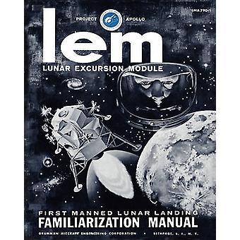 LEM Lunar Excursion Module Familiarization Manual by Engineering Co. & Grumman Aircraft