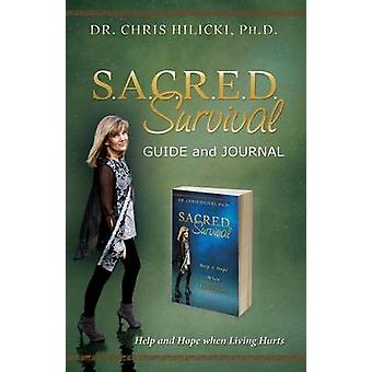 Sacred Survival Guide and Journal Help and Hope When Living Hurts by Hilicki & Chris