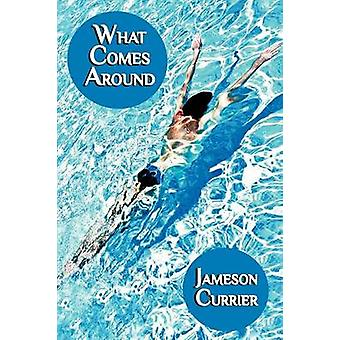 What Comes Around by Currier & Jameson