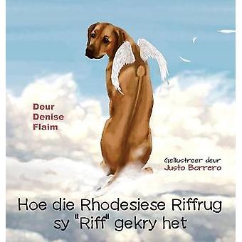 Hoe die Rhodesiese Riffrug sy Riff gekry het by Flaim & Denise