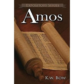 Amos A Literary Commentary On the Book of Amos by Bow & Kenneth W