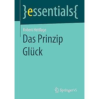 Das Prinzip Glck by Hettlage & Robert