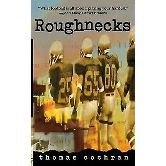 Roughnecks by Thomas Cochran - 9780152022006 Book