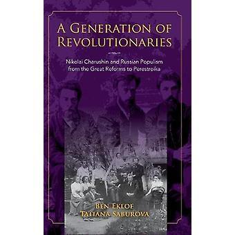 A Generation of Revolutionaries - Nikolai Charushin and Russian Populi