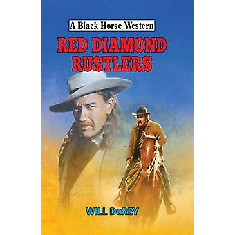 Red Diamond Rustlers by Will DuRey - 9780719828997 Book