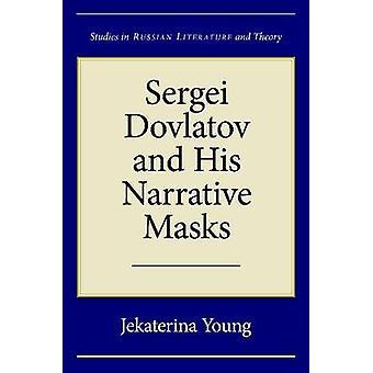 Sergei Dovlatov und seine Erzählmasken von Jekaterina Young - 9780810