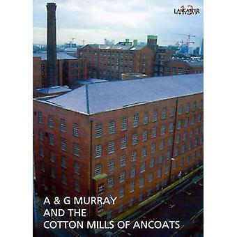 A and G Murray and the Cotton Mills of Ancoats by I. Miller - 9780904