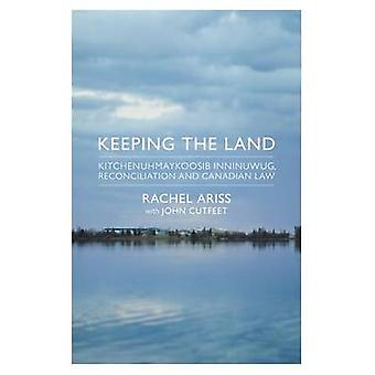 Keeping The Land - Kitchenuhmaykoosib Inninuwug - Reconciliation and C