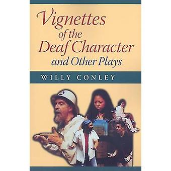 Vignettes of the Deaf Character and Other Plays by Willy Conley - 978