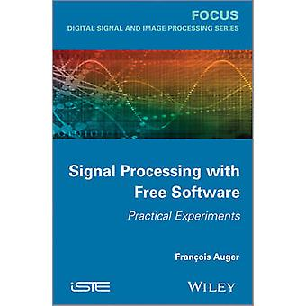 Signal Processing with Free Software - Practical Experiments by Franco