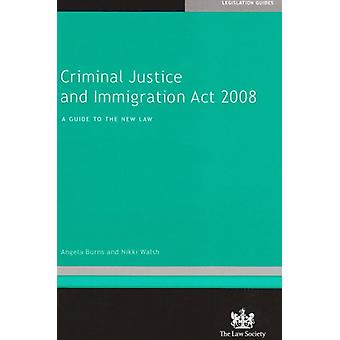 Criminal Justice and Immigration Act 2008 - A Guide to the New Law by