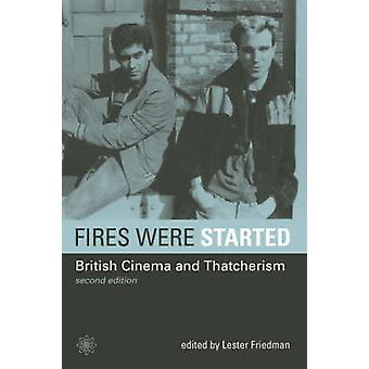 Fires Were Started - British Cinema and Thatcherism (2nd Revised editi