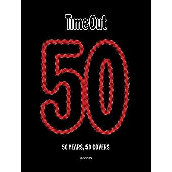 Time Out 50 - 50 years - 50 covers by Time Out - 9781911604914 Book