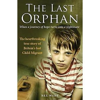 The Last Orphan by Rex Wade - 9781912624324 Book