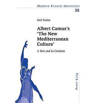 Albert Camus's 'the New Mediterranean Culture' - A Text and Its Contex