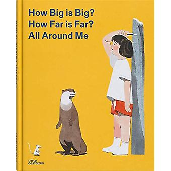 How Big is Big? How Far is Far? All Around Me (Metric) by Jun Little