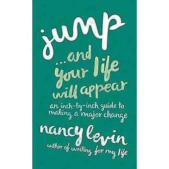 Jump and Your Life Will Appear - an Inch-by-Inch Guide to Making a Maj