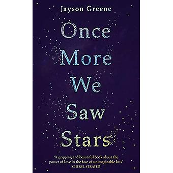 Once More We Saw Stars - A Memoir of Life and Love After Unimaginable