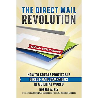Direct Mail Revolution - How to Create Profitable Direct Mail Campaign