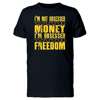 Im Not Obsessed With Money Tee Men's -Image by Shutterstock